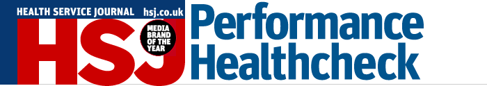 HSJ - Health Services Journal - Performance Healthcheck